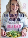 The 20/20 Diet Cookbook Transform your life and body with high-energy wholefoods