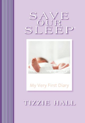 Save Our Sleep: My Very First Diary
