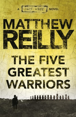 The Five Greatest Warriors: A Jack West Novel 3